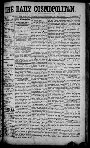 Primary view of object titled 'The Daily Cosmopolitan (Brownsville, Tex.), Vol. 6, No. 137, Ed. 1 Wednesday, January 28, 1885'.