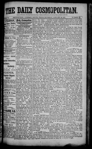 Primary view of object titled 'The Daily Cosmopolitan (Brownsville, Tex.), Vol. 6, No. 138, Ed. 1 Thursday, January 29, 1885'.