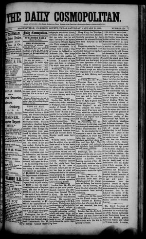 Primary view of object titled 'The Daily Cosmopolitan (Brownsville, Tex.), Vol. 6, No. 140, Ed. 1 Saturday, January 31, 1885'.