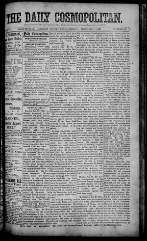 Primary view of object titled 'The Daily Cosmopolitan (Brownsville, Tex.), Vol. 6, No. 141, Ed. 1 Monday, February 2, 1885'.