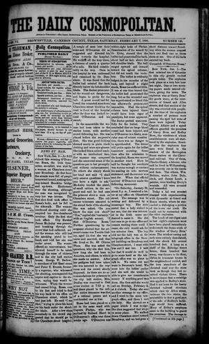 Primary view of object titled 'The Daily Cosmopolitan (Brownsville, Tex.), Vol. 6, No. 146, Ed. 1 Saturday, February 7, 1885'.