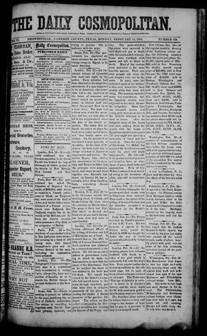 Primary view of object titled 'The Daily Cosmopolitan (Brownsville, Tex.), Vol. 6, No. 153, Ed. 1 Monday, February 16, 1885'.