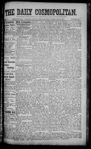 Primary view of object titled 'The Daily Cosmopolitan (Brownsville, Tex.), Vol. 6, No. 160, Ed. 1 Tuesday, February 24, 1885'.