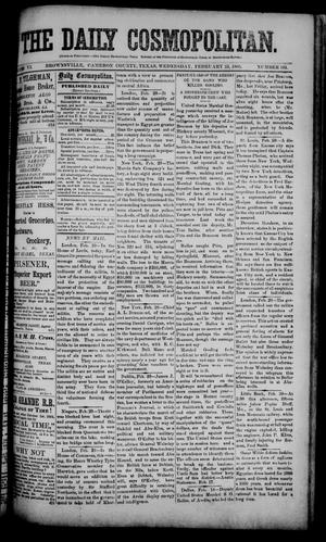 Primary view of object titled 'The Daily Cosmopolitan (Brownsville, Tex.), Vol. 6, No. 161, Ed. 1 Wednesday, February 25, 1885'.