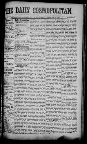 Primary view of object titled 'The Daily Cosmopolitan (Brownsville, Tex.), Vol. 6, No. 163, Ed. 1 Friday, February 27, 1885'.