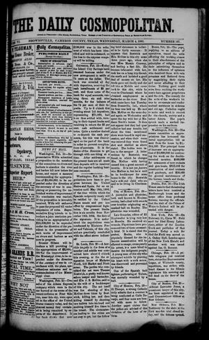 Primary view of object titled 'The Daily Cosmopolitan (Brownsville, Tex.), Vol. 6, No. 167, Ed. 1 Wednesday, March 4, 1885'.