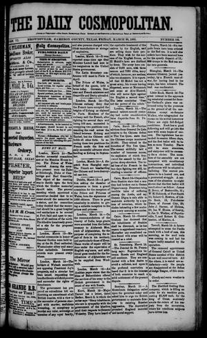 Primary view of object titled 'The Daily Cosmopolitan (Brownsville, Tex.), Vol. 6, No. 181, Ed. 1 Friday, March 20, 1885'.