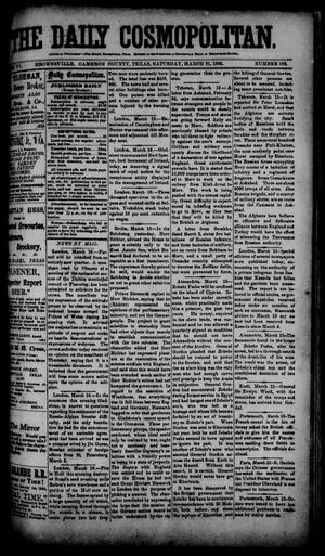Primary view of object titled 'The Daily Cosmopolitan (Brownsville, Tex.), Vol. 6, No. 182, Ed. 1 Saturday, March 21, 1885'.