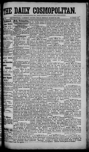 Primary view of object titled 'The Daily Cosmopolitan (Brownsville, Tex.), Vol. 6, No. 183, Ed. 1 Monday, March 23, 1885'.