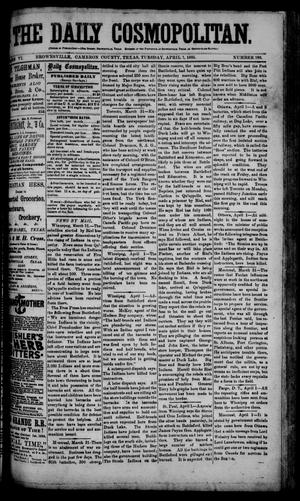 Primary view of object titled 'The Daily Cosmopolitan (Brownsville, Tex.), Vol. 6, No. 196, Ed. 1 Tuesday, April 7, 1885'.