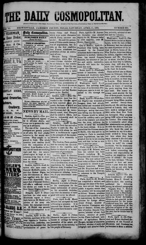 Primary view of object titled 'The Daily Cosmopolitan (Brownsville, Tex.), Vol. 6, No. 200, Ed. 1 Saturday, April 11, 1885'.