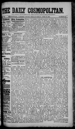 Primary view of object titled 'The Daily Cosmopolitan (Brownsville, Tex.), Vol. 6, No. 214, Ed. 1 Tuesday, April 28, 1885'.
