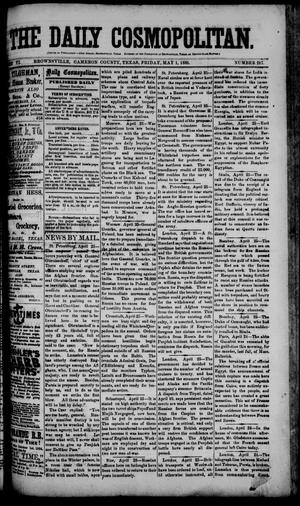 Primary view of object titled 'The Daily Cosmopolitan (Brownsville, Tex.), Vol. 6, No. 217, Ed. 1 Friday, May 1, 1885'.