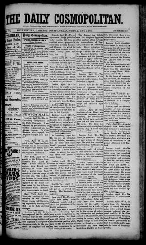 Primary view of object titled 'The Daily Cosmopolitan (Brownsville, Tex.), Vol. 6, No. 219, Ed. 1 Monday, May 4, 1885'.