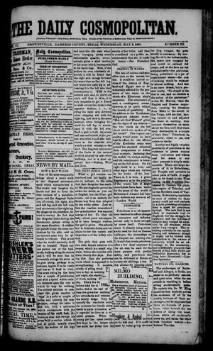 Primary view of object titled 'The Daily Cosmopolitan (Brownsville, Tex.), Vol. 6, No. 221, Ed. 1 Wednesday, May 6, 1885'.