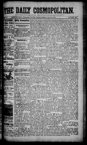 Primary view of object titled 'The Daily Cosmopolitan (Brownsville, Tex.), Vol. 6, No. 235, Ed. 1 Friday, May 22, 1885'.