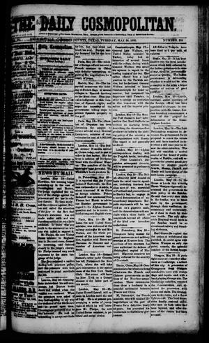 Primary view of object titled 'The Daily Cosmopolitan (Brownsville, Tex.), Vol. 6, No. 238, Ed. 1 Tuesday, May 26, 1885'.