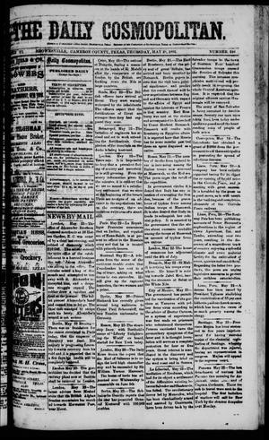 Primary view of object titled 'The Daily Cosmopolitan (Brownsville, Tex.), Vol. 6, No. 240, Ed. 1 Thursday, May 28, 1885'.