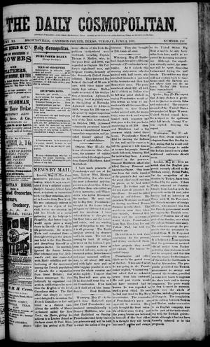 Primary view of object titled 'The Daily Cosmopolitan (Brownsville, Tex.), Vol. 6, No. 244, Ed. 1 Tuesday, June 2, 1885'.