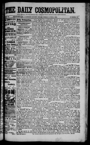 Primary view of object titled 'The Daily Cosmopolitan (Brownsville, Tex.), Vol. 6, No. 247, Ed. 1 Friday, June 5, 1885'.