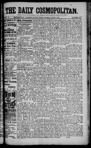 Primary view of object titled 'The Daily Cosmopolitan (Brownsville, Tex.), Vol. 6, No. 249, Ed. 1 Monday, June 8, 1885'.