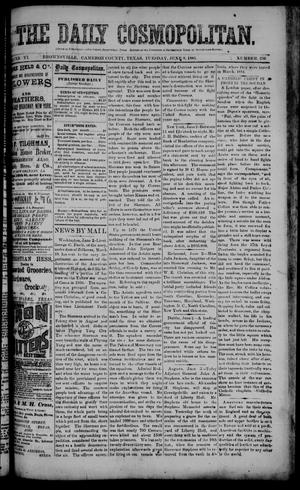 Primary view of object titled 'The Daily Cosmopolitan (Brownsville, Tex.), Vol. 6, No. 250, Ed. 1 Tuesday, June 9, 1885'.