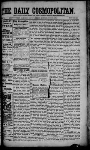Primary view of object titled 'The Daily Cosmopolitan (Brownsville, Tex.), Vol. 6, No. 255, Ed. 1 Monday, June 15, 1885'.