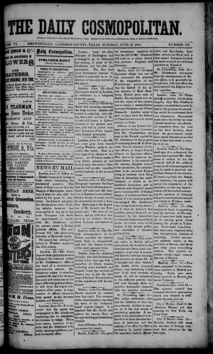 Primary view of object titled 'The Daily Cosmopolitan (Brownsville, Tex.), Vol. 6, No. 256, Ed. 1 Tuesday, June 16, 1885'.