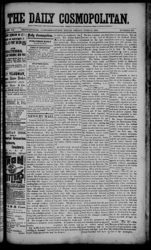 Primary view of object titled 'The Daily Cosmopolitan (Brownsville, Tex.), Vol. 6, No. 259, Ed. 1 Friday, June 19, 1885'.