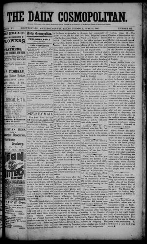 Primary view of object titled 'The Daily Cosmopolitan (Brownsville, Tex.), Vol. 6, No. 262, Ed. 1 Tuesday, June 23, 1885'.