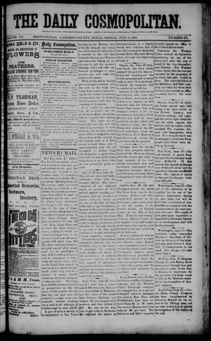 Primary view of object titled 'The Daily Cosmopolitan (Brownsville, Tex.), Vol. 6, No. 271, Ed. 1 Friday, July 3, 1885'.