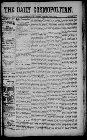 Primary view of object titled 'The Daily Cosmopolitan (Brownsville, Tex.), Vol. 6, No. 279, Ed. 1 Tuesday, July 14, 1885'.