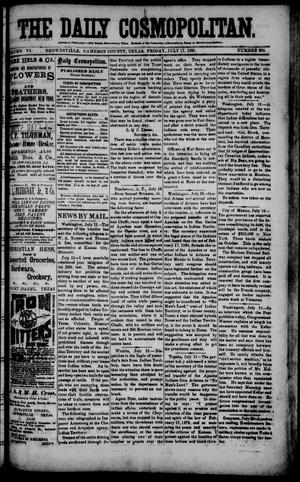 Primary view of object titled 'The Daily Cosmopolitan (Brownsville, Tex.), Vol. 6, No. 282, Ed. 1 Friday, July 17, 1885'.