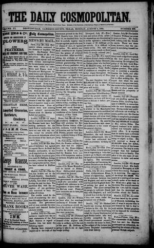 Primary view of object titled 'The Daily Cosmopolitan (Brownsville, Tex.), Vol. 6, No. 296, Ed. 1 Monday, August 3, 1885'.