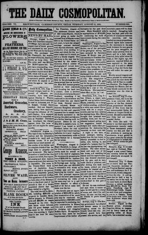 Primary view of object titled 'The Daily Cosmopolitan (Brownsville, Tex.), Vol. 6, No. 303, Ed. 1 Tuesday, August 11, 1885'.
