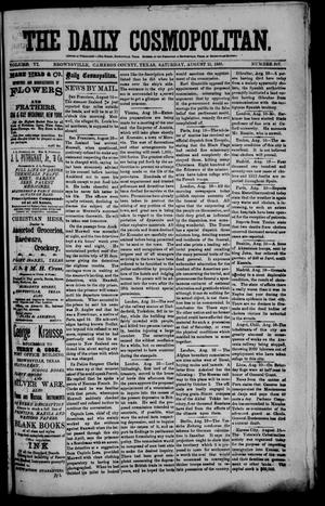 Primary view of object titled 'The Daily Cosmopolitan (Brownsville, Tex.), Vol. 6, No. 307, Ed. 1 Saturday, August 15, 1885'.