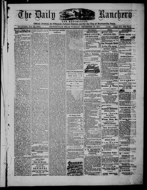 Primary view of object titled 'The Daily Ranchero and Republican (Brownsville, Tex.), Vol. 11, Ed. 1 Tuesday, September 19, 1871'.