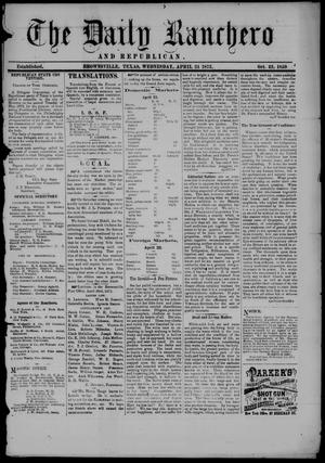 Primary view of object titled 'The Daily Ranchero and Republican (Brownsville, Tex.), Vol. 11, Ed. 1 Wednesday, April 24, 1872'.