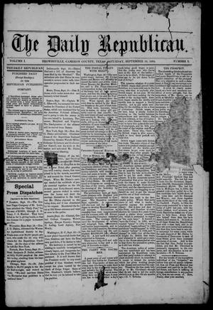 Primary view of object titled 'The Daily Republican (Brownsville, Tex.), Vol. 1, No. 3, Ed. 1 Saturday, September 20, 1884'.