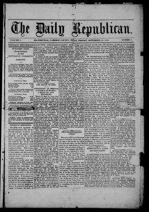 Primary view of object titled 'The Daily Republican (Brownsville, Tex.), Vol. 1, No. 8, Ed. 1 Friday, September 26, 1884'.