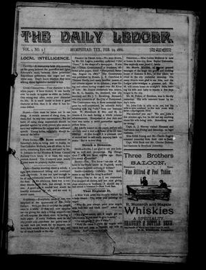 Primary view of object titled 'The Daily Ledger. (Hempstead, Tex.), Vol. 1, No. 2, Ed. 1 Monday, February 22, 1886'.