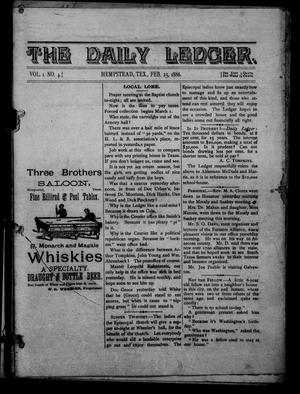 Primary view of object titled 'The Daily Ledger. (Hempstead, Tex.), Vol. 1, No. 4, Ed. 1 Thursday, February 25, 1886'.