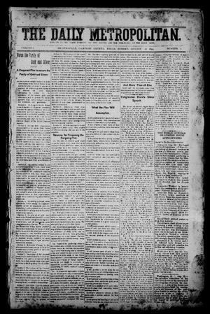 Primary view of object titled 'The Daily Metropolitan (Brownsville, Tex.), Vol. 1, No. 1, Ed. 1 Sunday, August 20, 1893'.