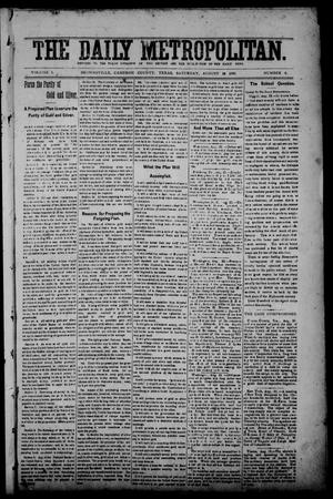Primary view of object titled 'The Daily Metropolitan (Brownsville, Tex.), Vol. 1, No. 6, Ed. 1 Saturday, August 26, 1893'.