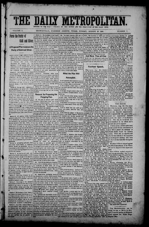 Primary view of object titled 'The Daily Metropolitan (Brownsville, Tex.), Vol. 1, No. 7, Ed. 1 Sunday, August 27, 1893'.