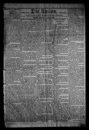Primary view of object titled 'Die Union (Galveston, Tex.), Vol. 8, No. 49, Ed. 1 Saturday, February 17, 1866'.