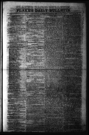 Primary view of object titled 'Flake's Daily Bulletin. (Galveston, Tex.), Vol. 1, No. 9, Ed. 1 Saturday, June 24, 1865'.