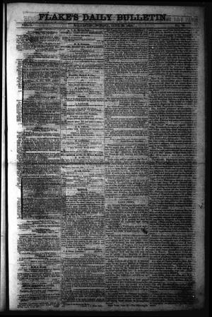 Primary view of object titled 'Flake's Daily Bulletin. (Galveston, Tex.), Vol. 1, No. 10, Ed. 1 Monday, June 26, 1865'.
