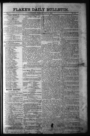 Primary view of object titled 'Flake's Daily Bulletin. (Galveston, Tex.), Vol. 1, No. 17, Ed. 1 Tuesday, July 4, 1865'.