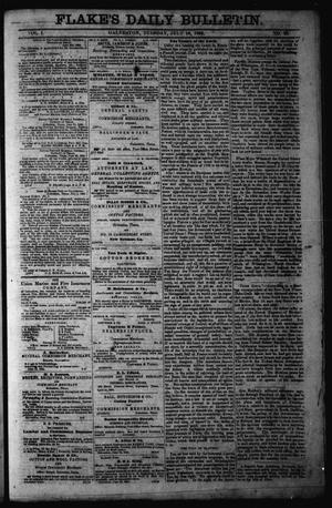 Primary view of object titled 'Flake's Daily Bulletin. (Galveston, Tex.), Vol. 1, No. 28, Ed. 1 Tuesday, July 18, 1865'.